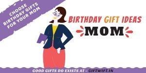 birthday gift ideas mom