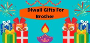 Diwali Gifts For Brother