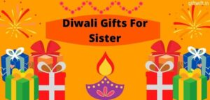 Diwali Gifts For Sister