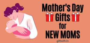 Mother's Day Gifts for New Mom