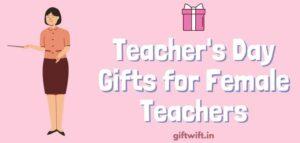 Teachers Day Gifts for Female Teacher