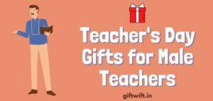 Teachers Day Gifts for Male Teacher