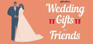 Wedding Gifts for Friends