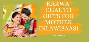 Karwa Chauth Gifts For Mother In law(Saas)
