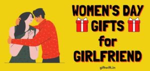 Women's Day Gifts for Girlfriend