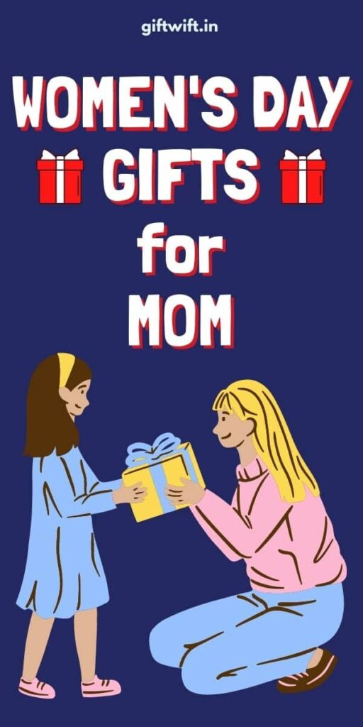 Women's Day Gifts for Mom