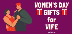 Women's Day Gifts for Wife